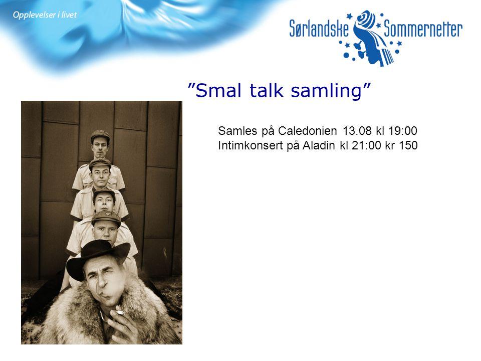 Smal talk samling Samles på Caledonien 13.08 kl 19:00