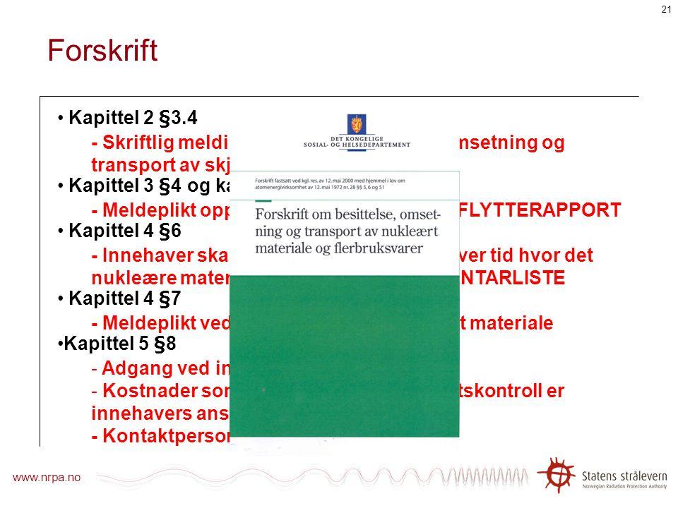 Forskrift Kapittel 2 §3.4. - Skriftlig melding til kontrollorgan ved omsetning og transport av skjermingsbeholdere.