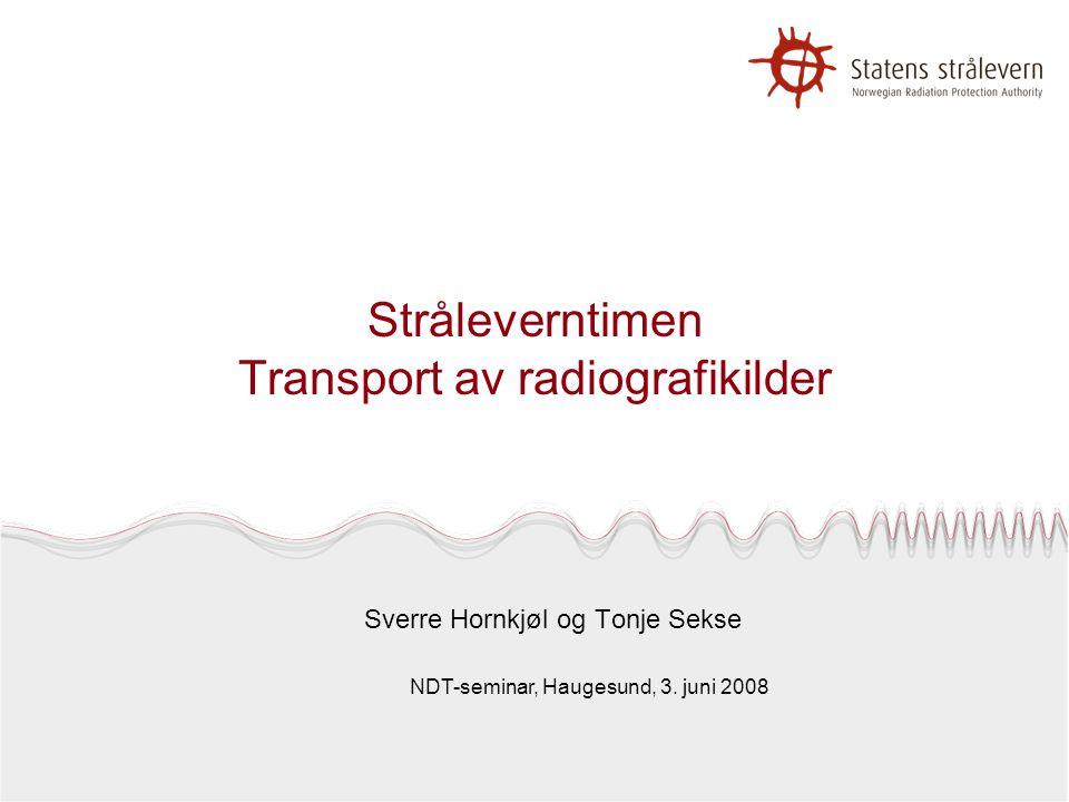 Stråleverntimen Transport av radiografikilder