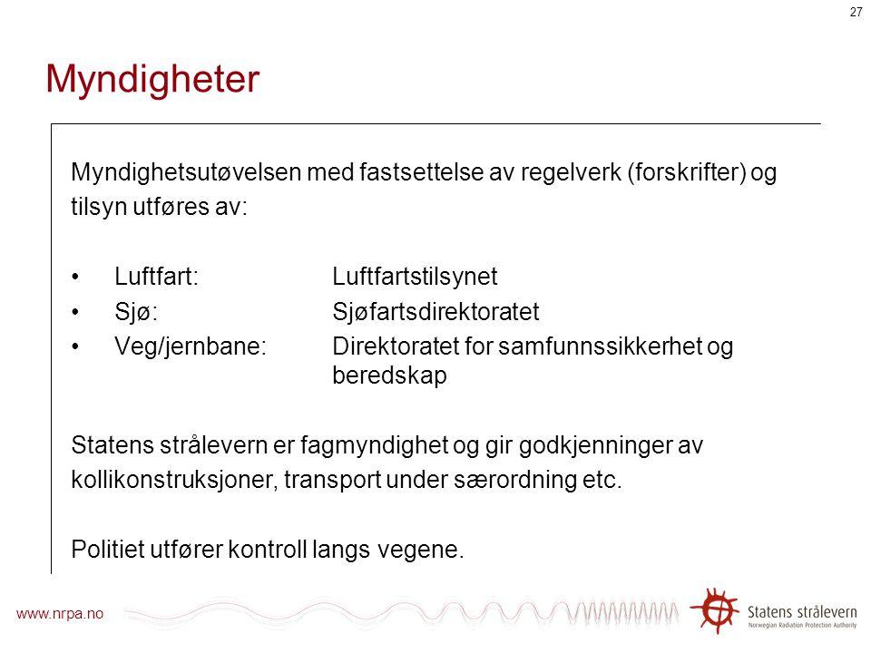 Myndigheter Myndighetsutøvelsen med fastsettelse av regelverk (forskrifter) og. tilsyn utføres av: