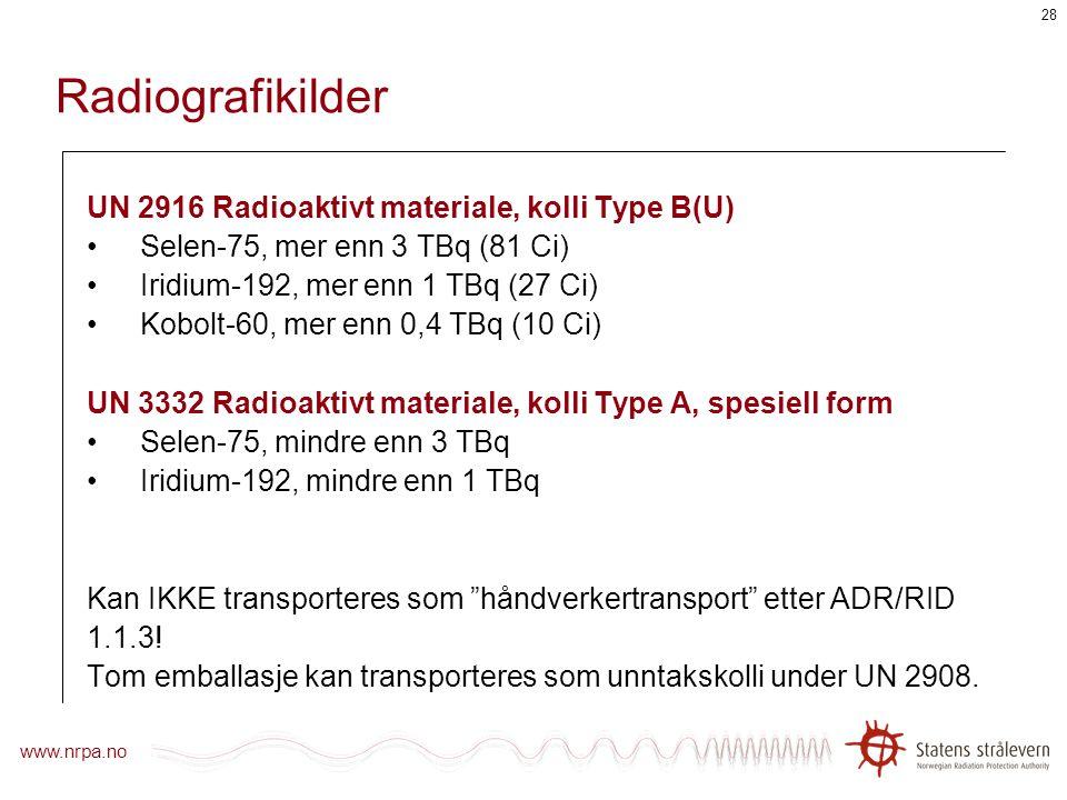 Radiografikilder UN 2916 Radioaktivt materiale, kolli Type B(U)