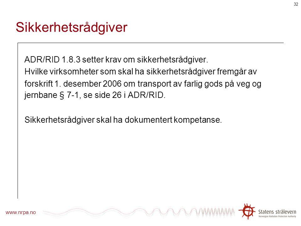 Sikkerhetsrådgiver ADR/RID 1.8.3 setter krav om sikkerhetsrådgiver.