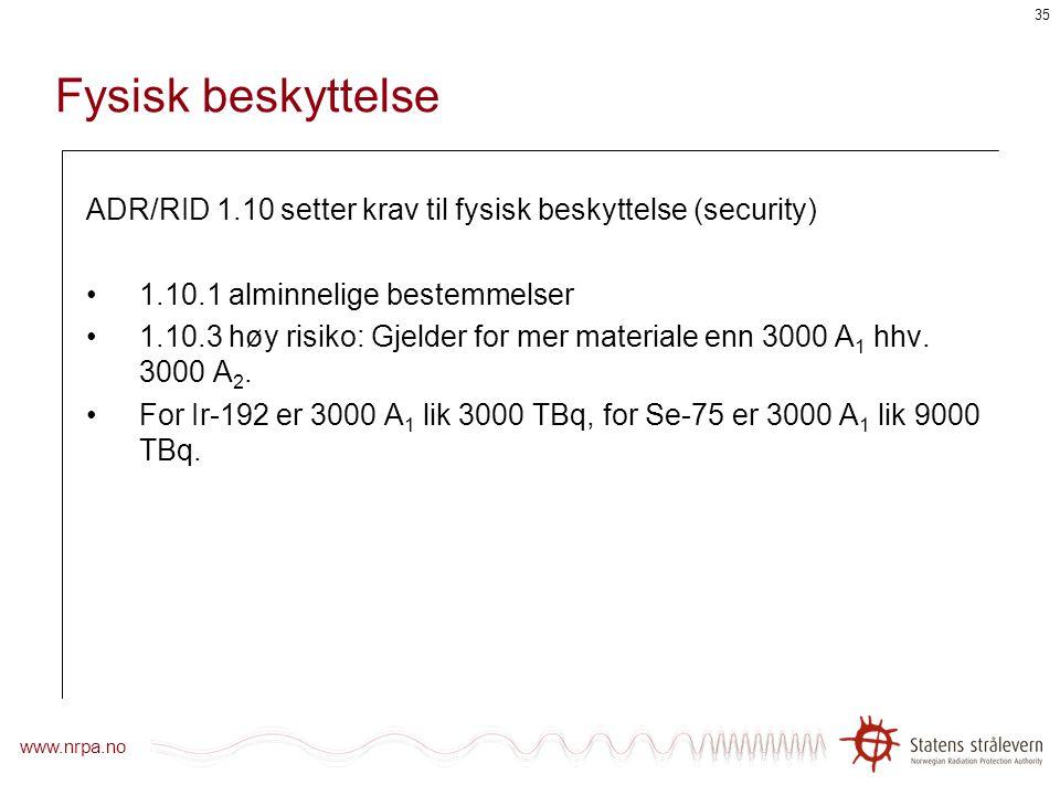 Fysisk beskyttelse ADR/RID 1.10 setter krav til fysisk beskyttelse (security) 1.10.1 alminnelige bestemmelser.