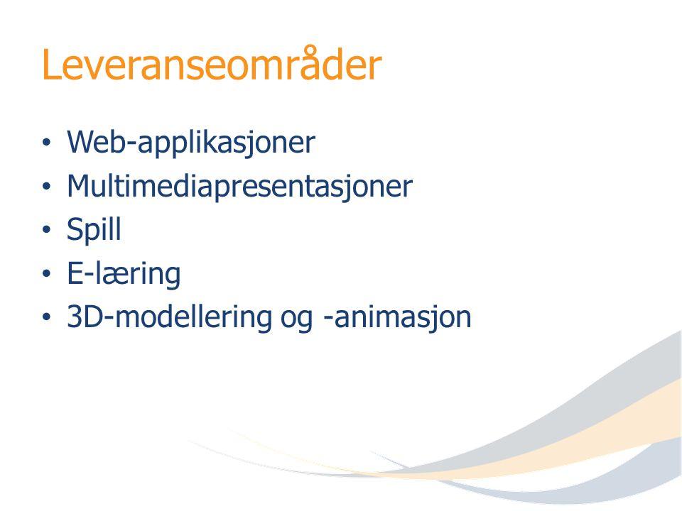 Leveranseområder Web-applikasjoner Multimediapresentasjoner Spill