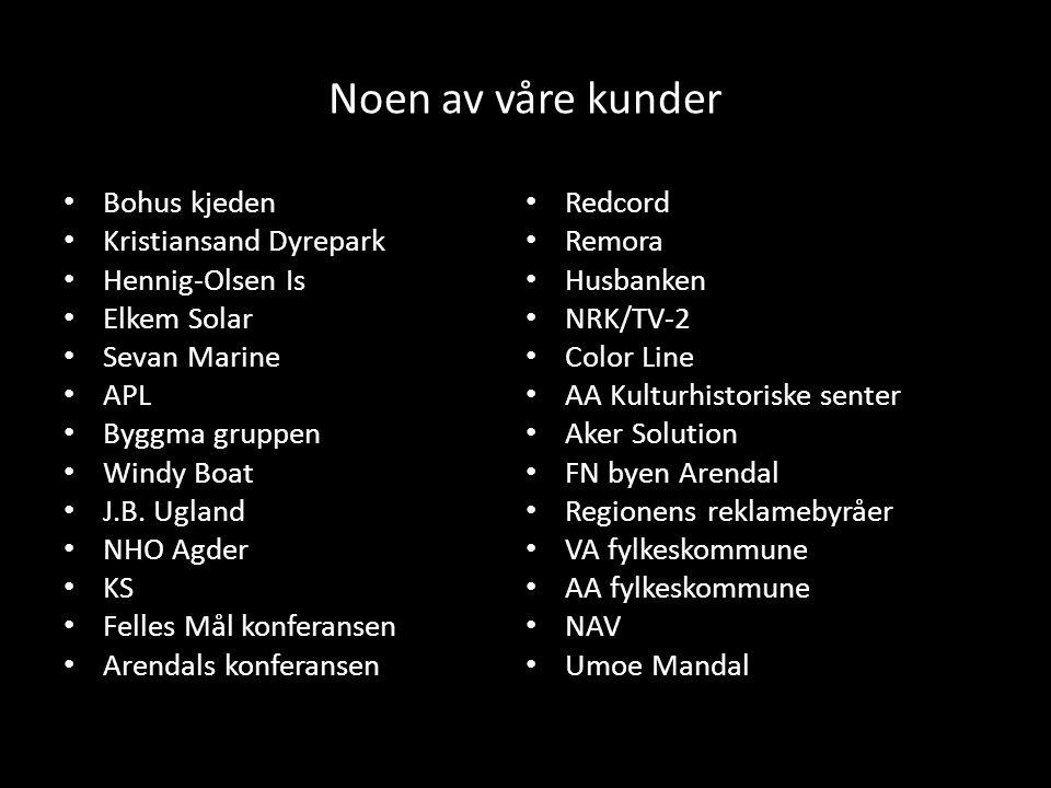 Noen av våre kunder Bohus kjeden Redcord Kristiansand Dyrepark Remora
