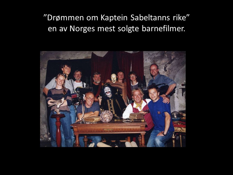 Drømmen om Kaptein Sabeltanns rike en av Norges mest solgte barnefilmer.
