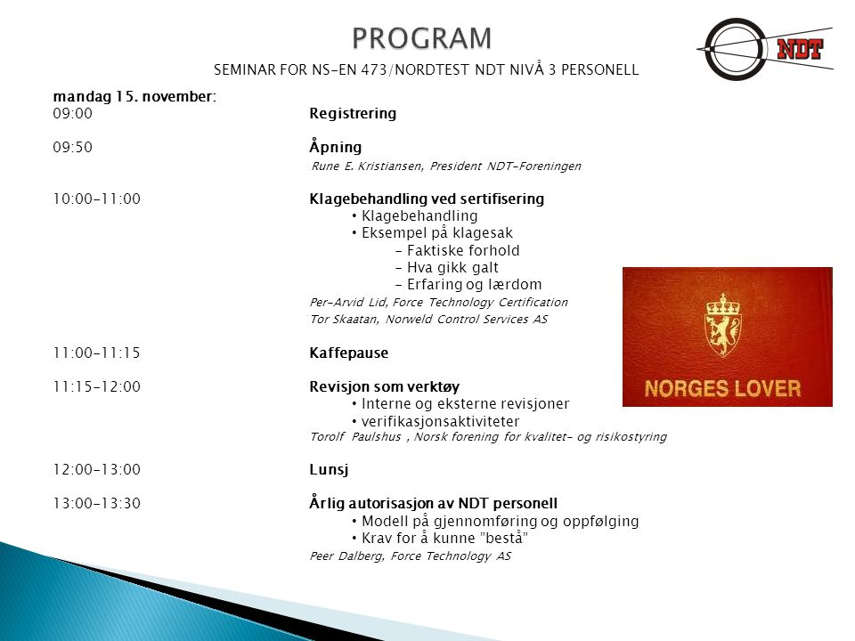 PROGRAM SEMINAR FOR NS-EN 473/NORDTEST NDT NIVÅ 3 PERSONELL