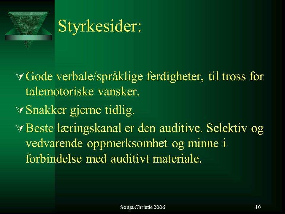 Styrkesider: Gode verbale/språklige ferdigheter, til tross for talemotoriske vansker. Snakker gjerne tidlig.