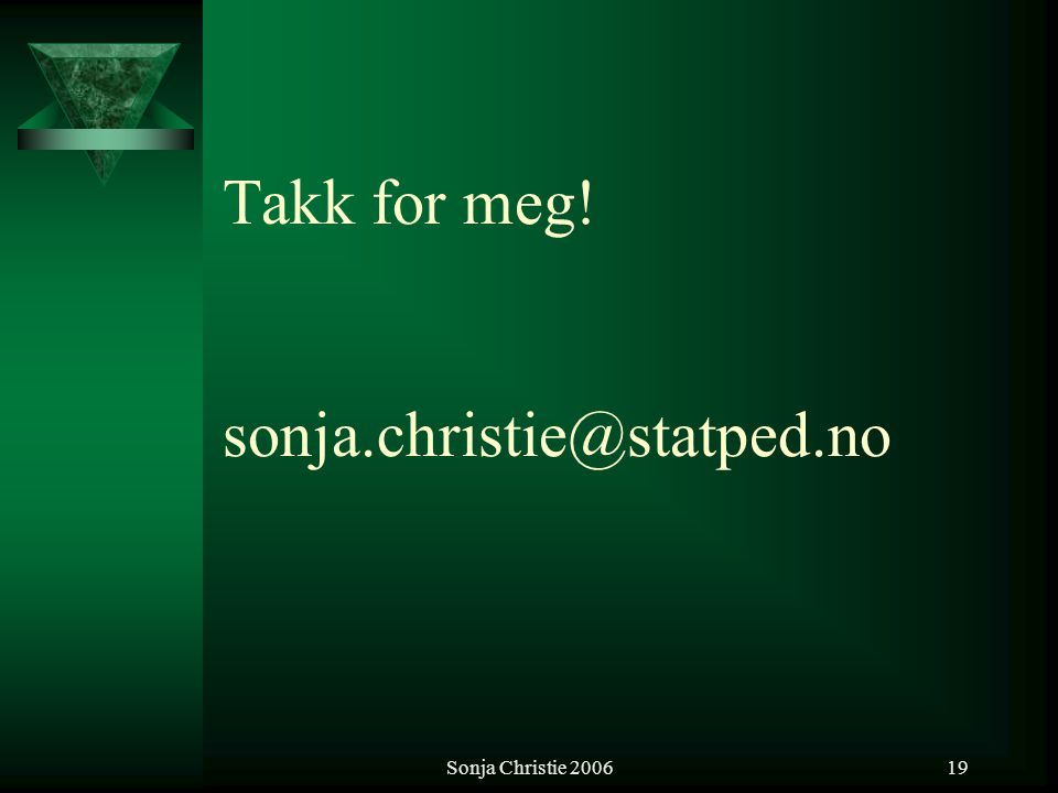 Takk for meg! sonja.christie@statped.no