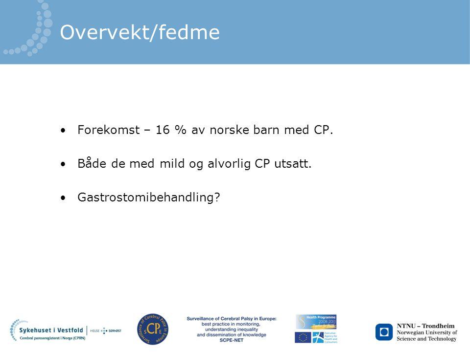 Overvekt/fedme Forekomst – 16 % av norske barn med CP.