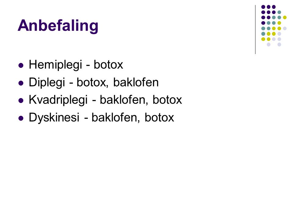 Anbefaling Hemiplegi - botox Diplegi - botox, baklofen