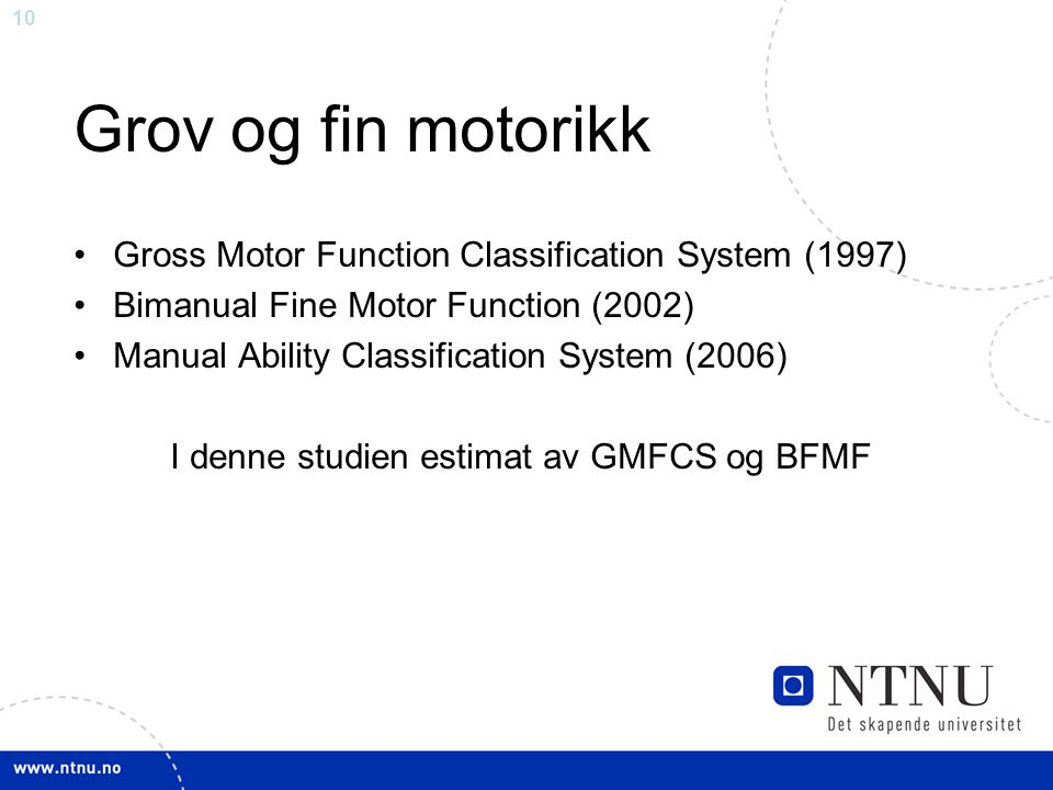 Grov og fin motorikk Gross Motor Function Classification System (1997)