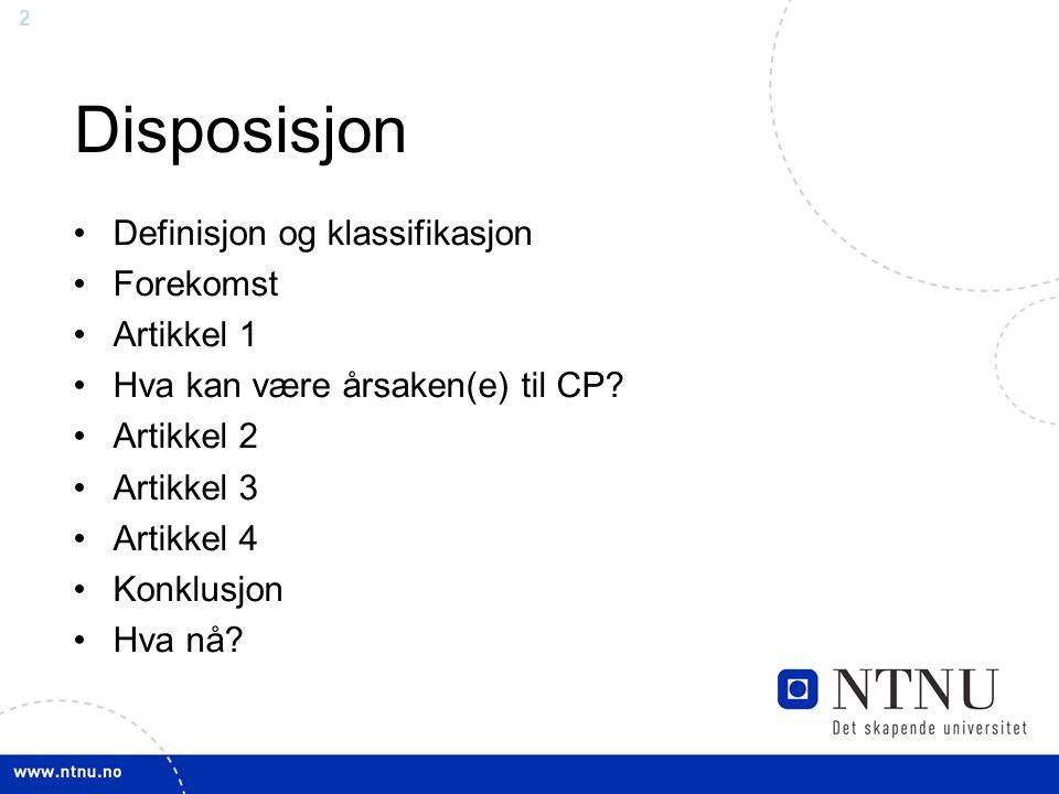 Disposisjon Definisjon og klassifikasjon Forekomst Artikkel 1