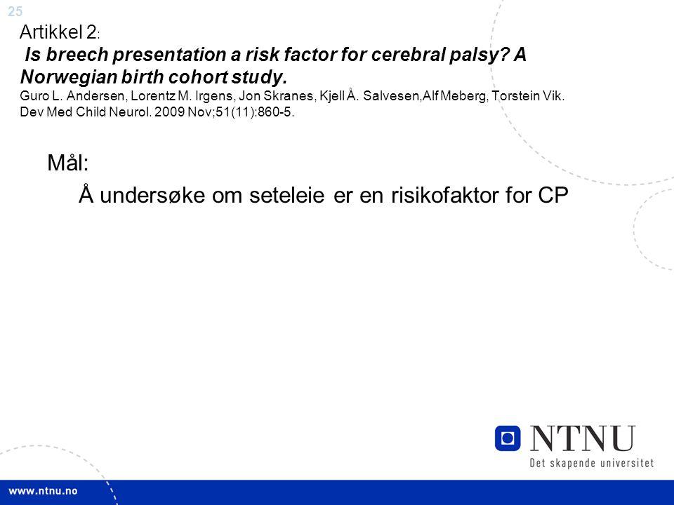 Mål: Å undersøke om seteleie er en risikofaktor for CP