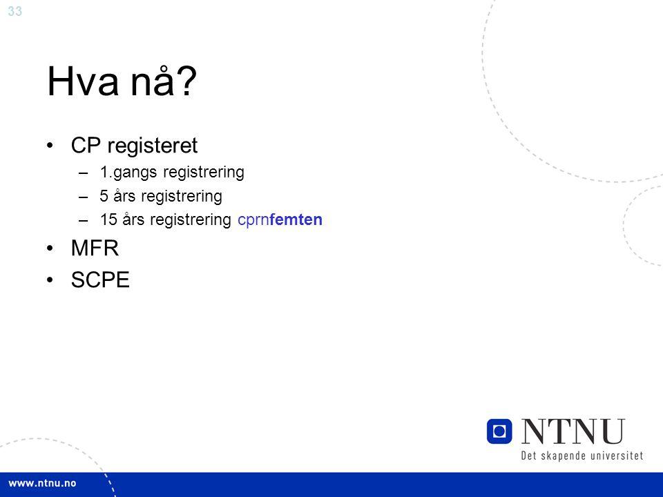 Hva nå CP registeret MFR SCPE 1.gangs registrering 5 års registrering