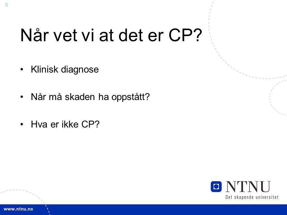 Når vet vi at det er CP Klinisk diagnose Når må skaden ha oppstått