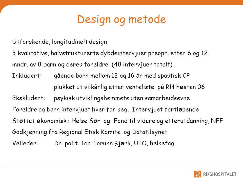 Design og metode Utforskende, longitudinelt design