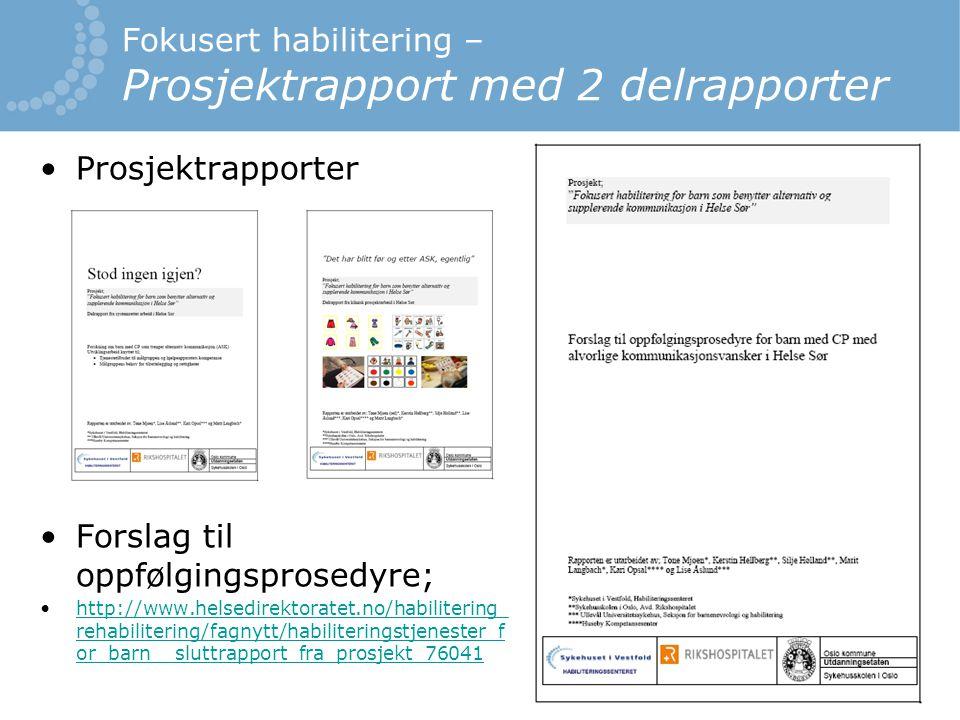 Fokusert habilitering – Prosjektrapport med 2 delrapporter