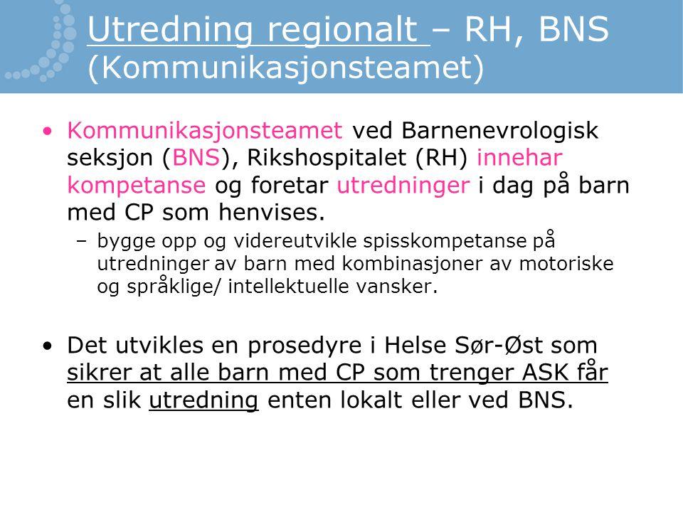 Utredning regionalt – RH, BNS (Kommunikasjonsteamet)