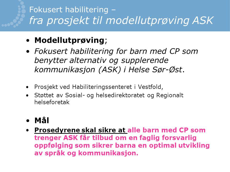 Fokusert habilitering – fra prosjekt til modellutprøving ASK