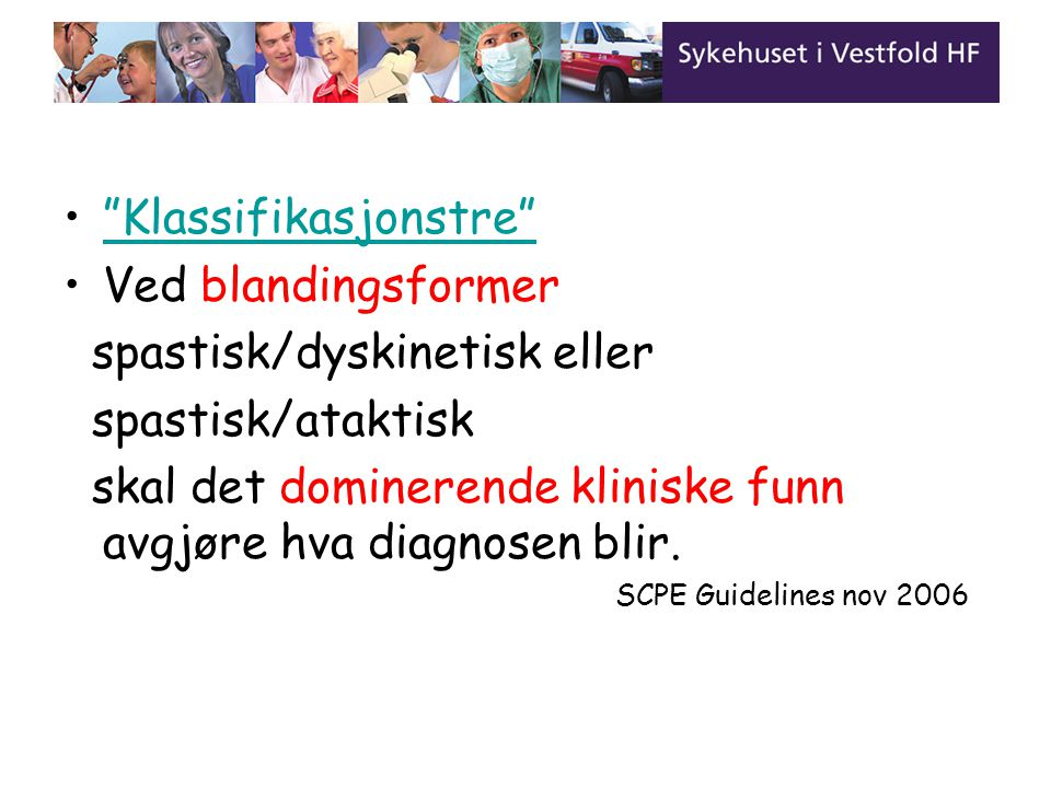 Klassifikasjonstre Ved blandingsformer spastisk/dyskinetisk eller