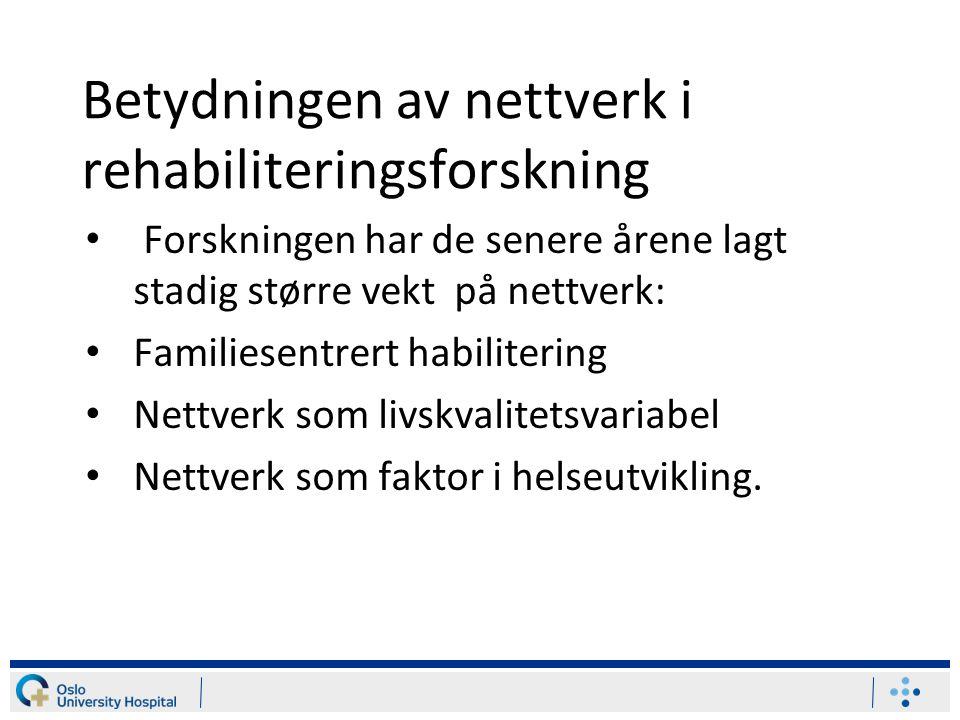Betydningen av nettverk i rehabiliteringsforskning