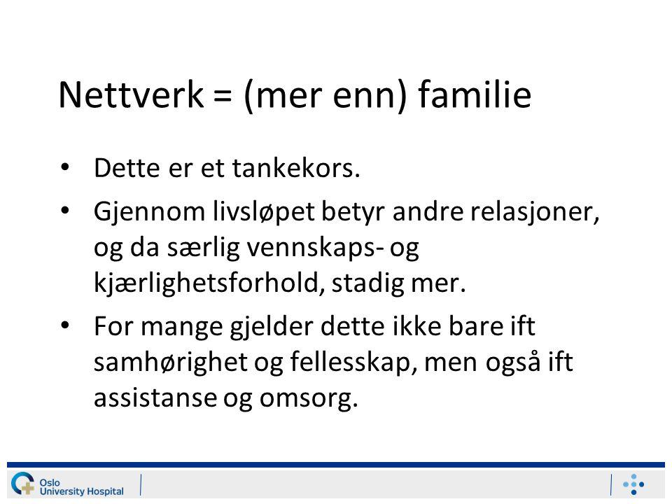 Nettverk = (mer enn) familie