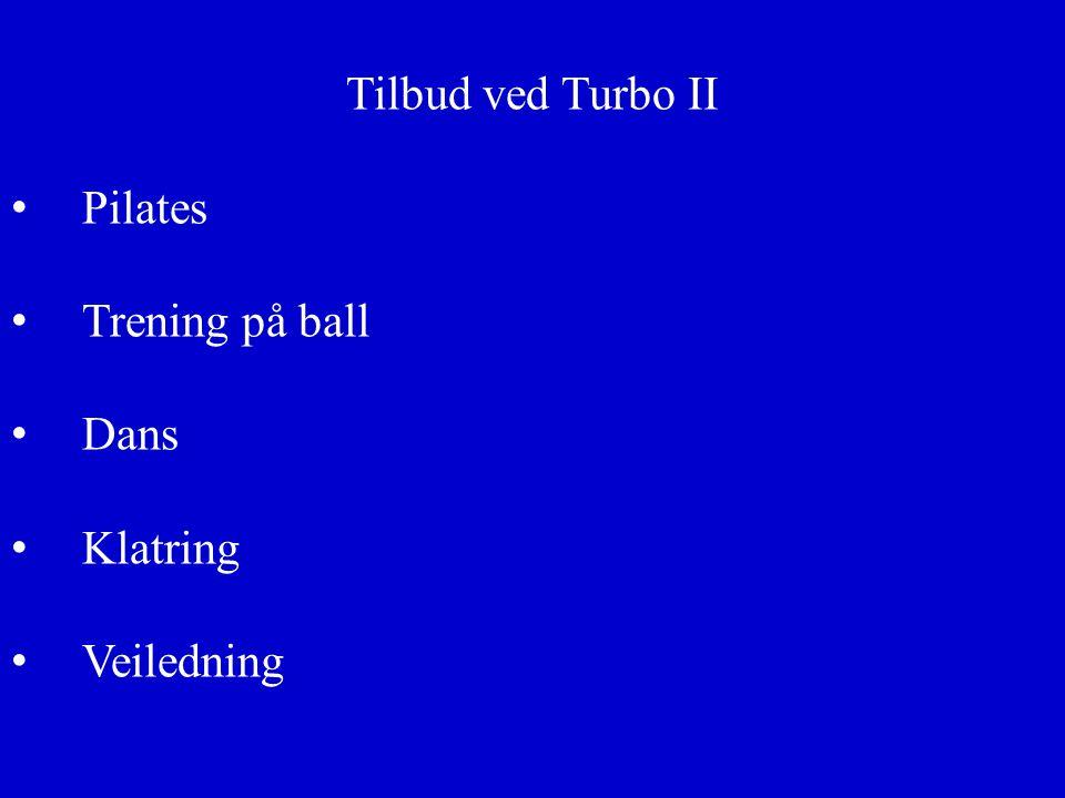 Tilbud ved Turbo II Pilates Trening på ball Dans Klatring Veiledning