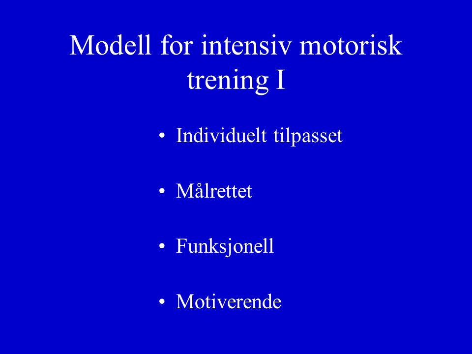 Modell for intensiv motorisk trening I