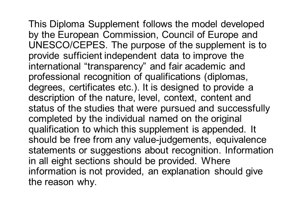 This Diploma Supplement follows the model developed by the European Commission, Council of Europe and UNESCO/CEPES.