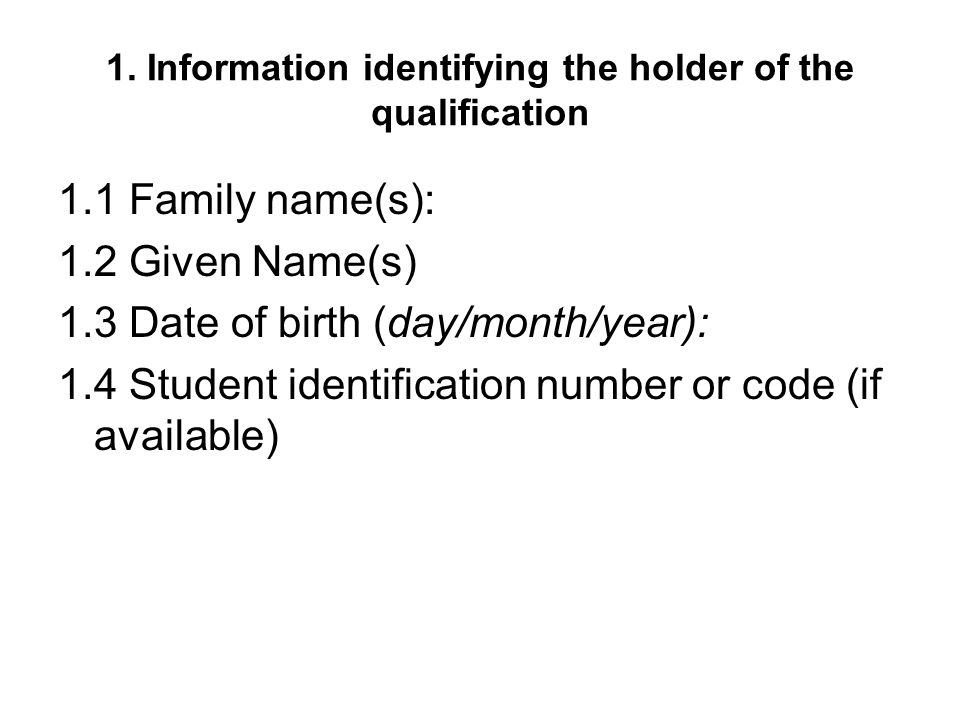 1. Information identifying the holder of the qualification