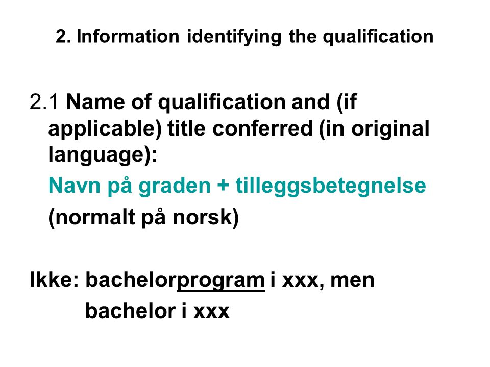 2. Information identifying the qualification