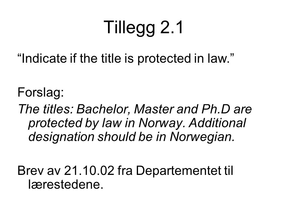 Tillegg 2.1 Indicate if the title is protected in law. Forslag: