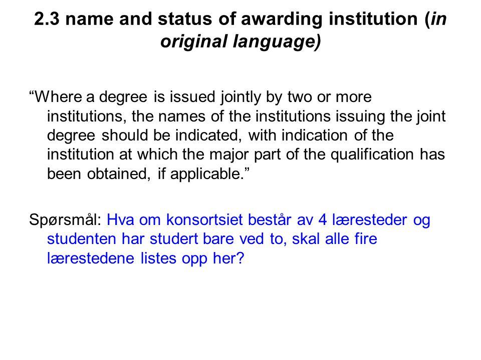 2.3 name and status of awarding institution (in original language)