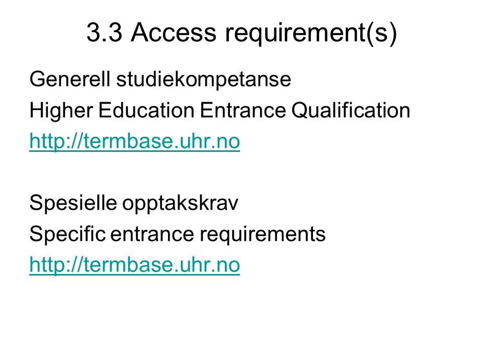3.3 Access requirement(s)