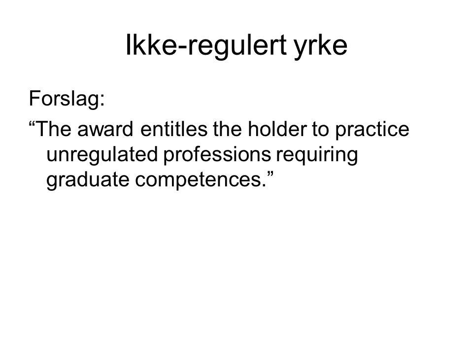 Ikke-regulert yrke Forslag: