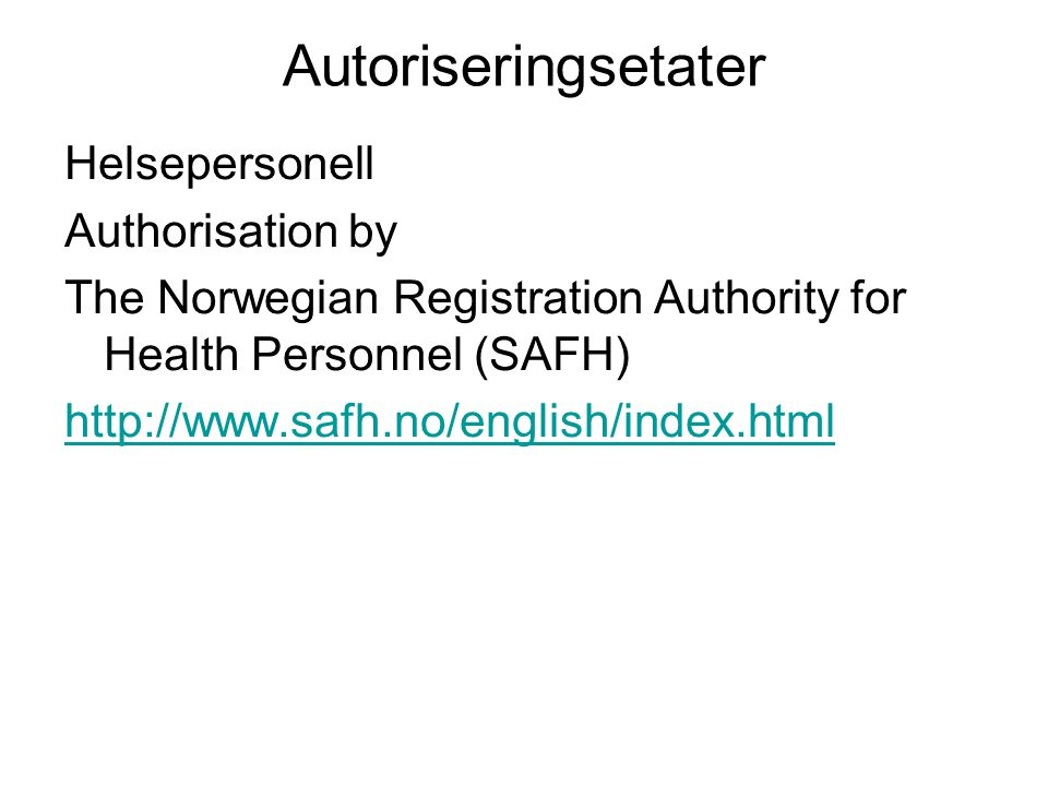 Autoriseringsetater Helsepersonell Authorisation by