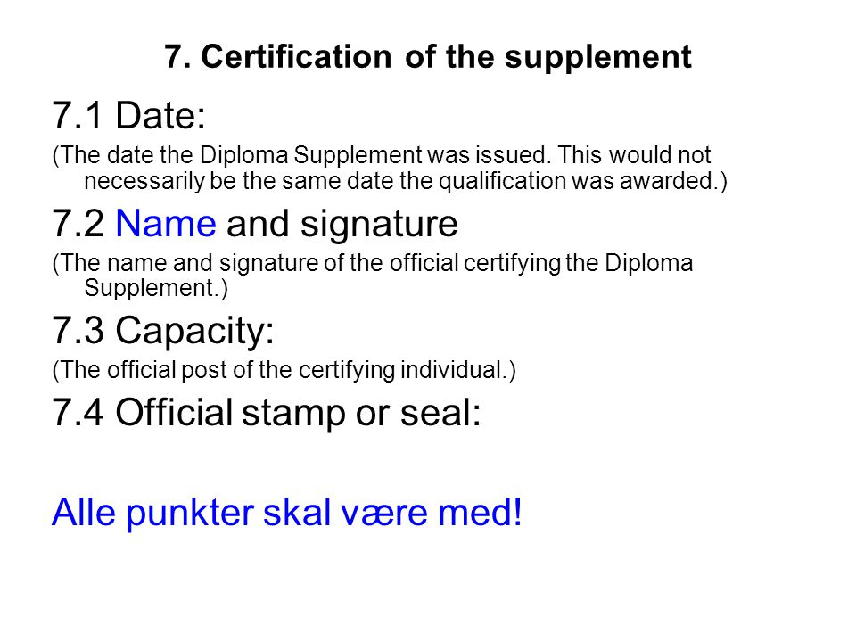 7. Certification of the supplement