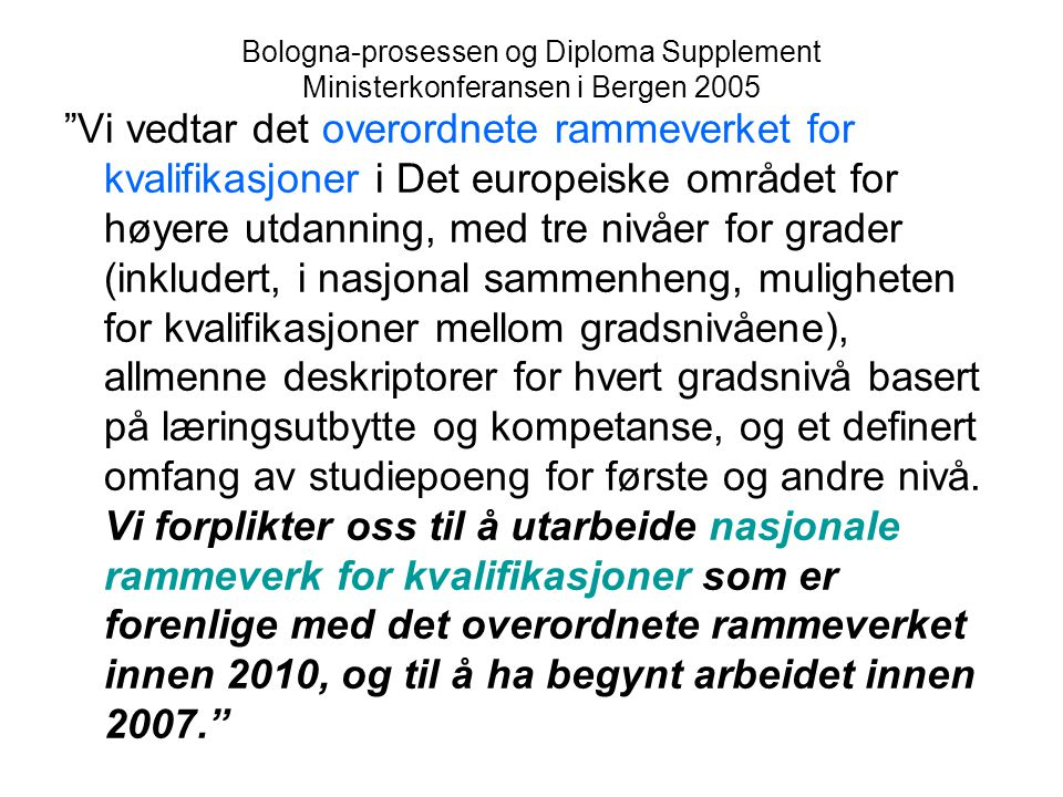 Bologna-prosessen og Diploma Supplement Ministerkonferansen i Bergen 2005
