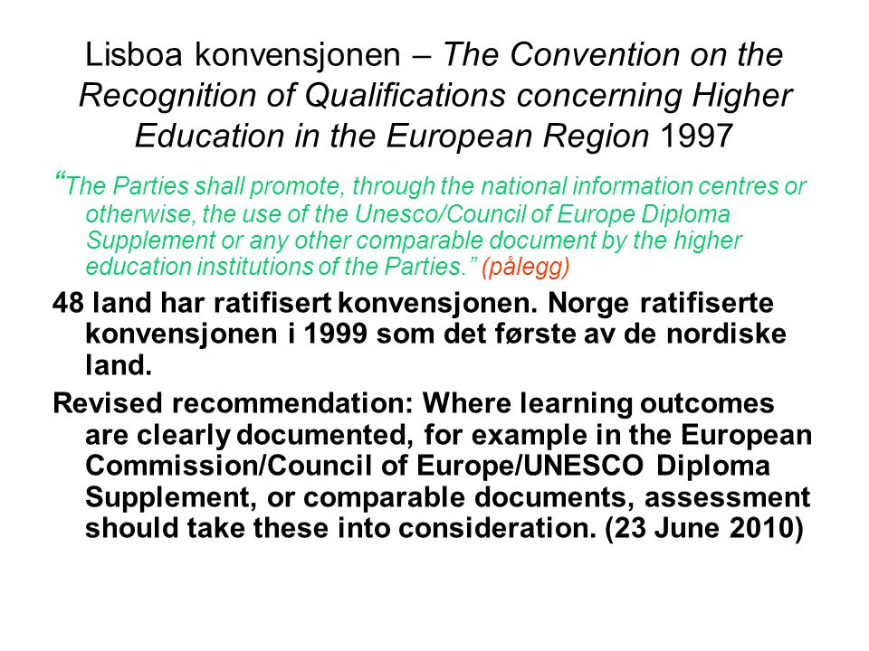 Lisboa konvensjonen – The Convention on the Recognition of Qualifications concerning Higher Education in the European Region 1997