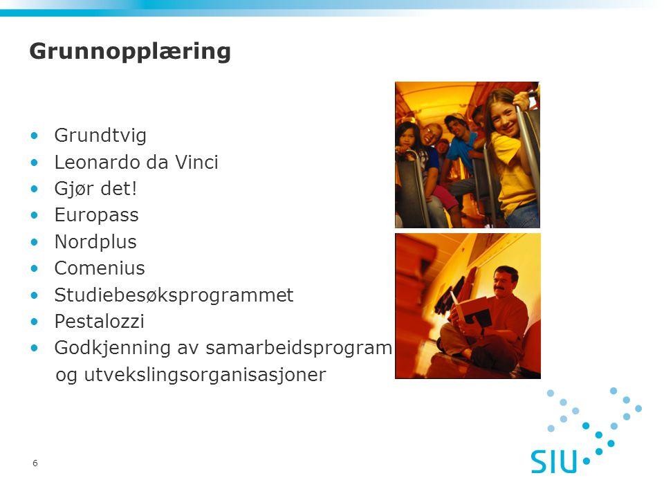 Grunnopplæring Grundtvig Leonardo da Vinci Gjør det! Europass Nordplus
