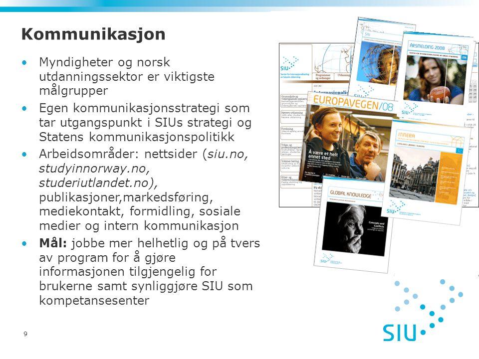 Kommunikasjon Myndigheter og norsk utdanningssektor er viktigste målgrupper.