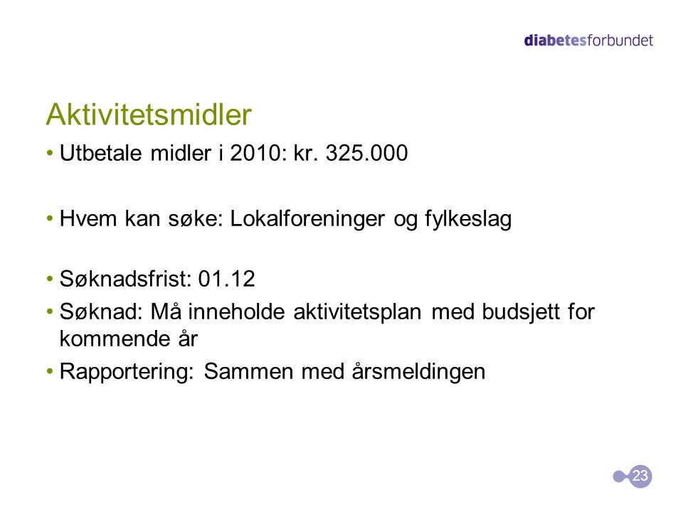 Aktivitetsmidler Utbetale midler i 2010: kr. 325.000