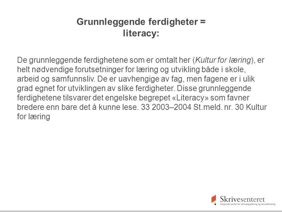 Grunnleggende ferdigheter = literacy: