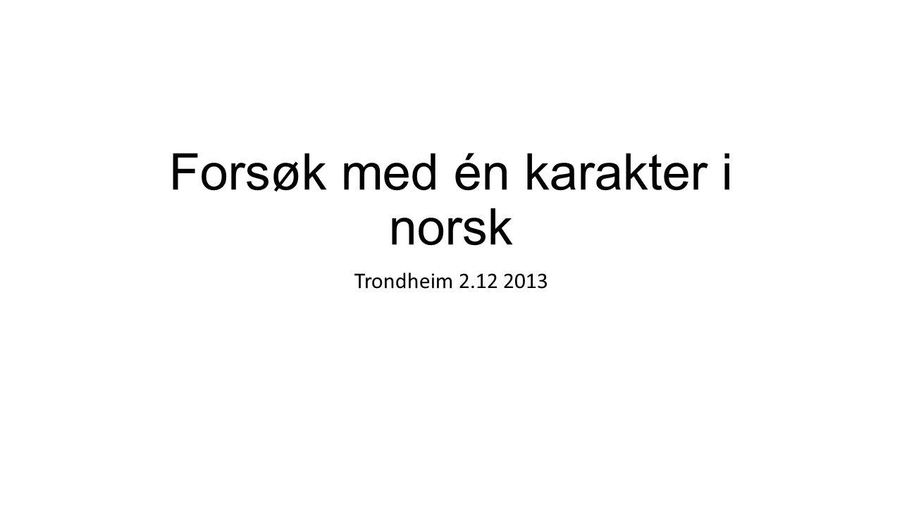 Forsøk med én karakter i norsk