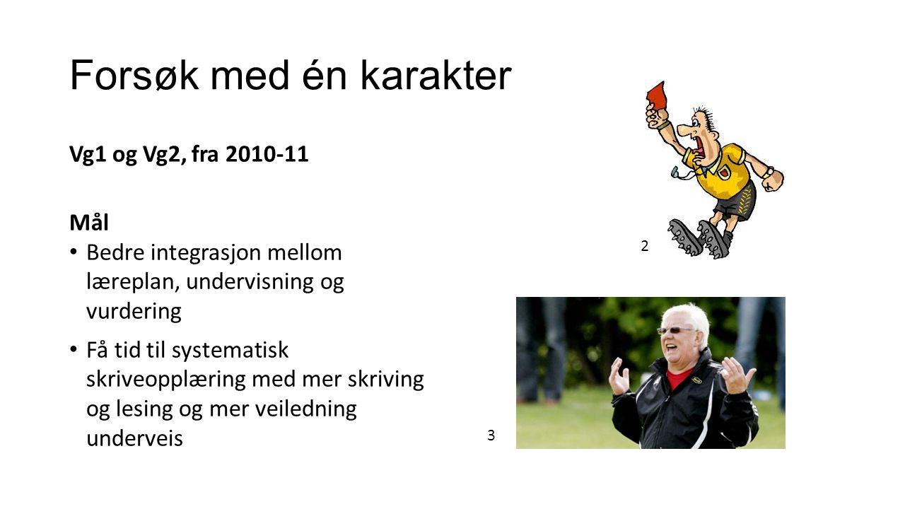 Forsøk med én karakter Vg1 og Vg2, fra 2010-11 Mål