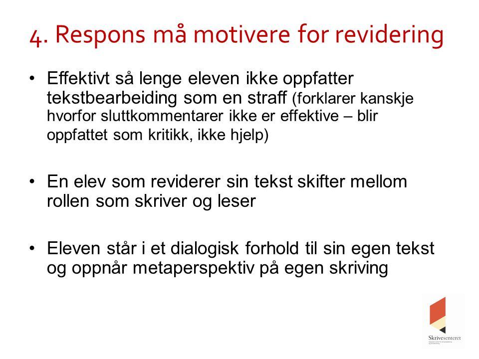 4. Respons må motivere for revidering