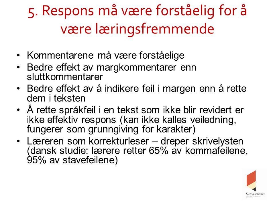 5. Respons må være forståelig for å være læringsfremmende