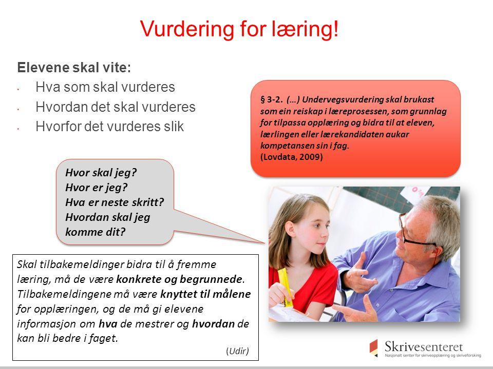 Vurdering for læring! Elevene skal vite: Hva som skal vurderes