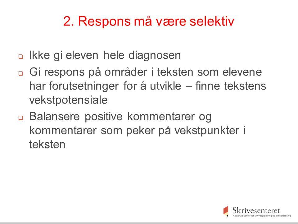 2. Respons må være selektiv